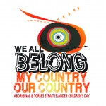 Media Release 4 August 2016 – National Aboriginal and Torres Strait Islander Children's Day celebrates culture, belonging and Aboriginal voice