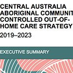 Central Australia Aboriginal Community-Controlled Out-of-home Care Strategy Steering Committee outlines next steps