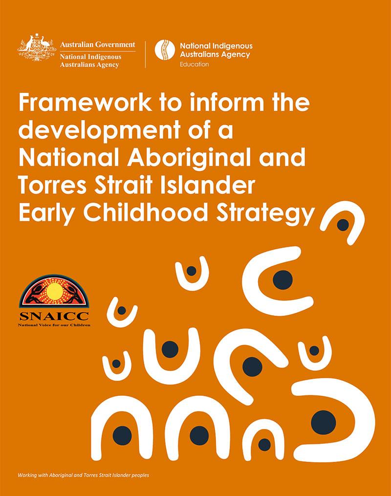 National Aboriginal and Torres Strait Islander Early Childhood Strategy Framework